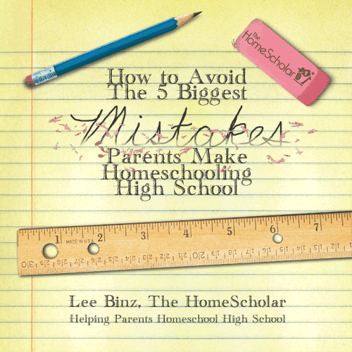 How to Avoid the 5 Biggest Mistakes Parents Make #Homeschooling High School @TheHomeScholar