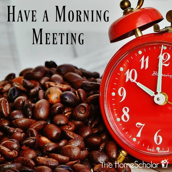 Have a Morning Meeting
