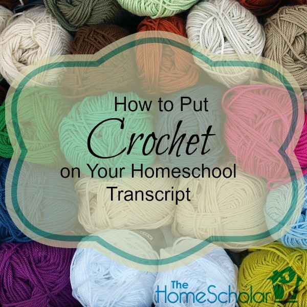 How to Put Crochet on Your Homeschool Transcript