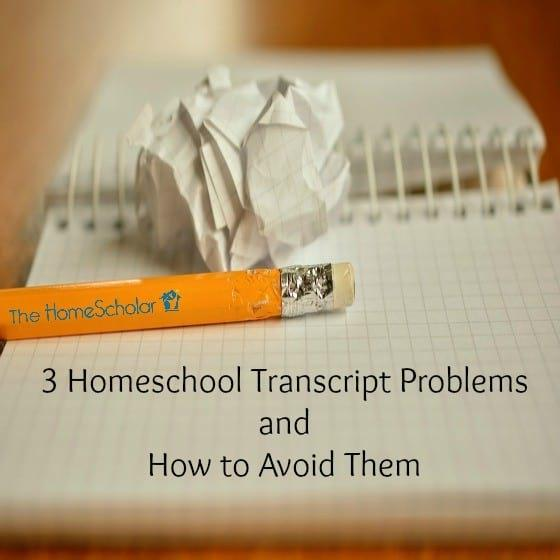 3 Homeschool Transcript Problems and How to Avoid Them