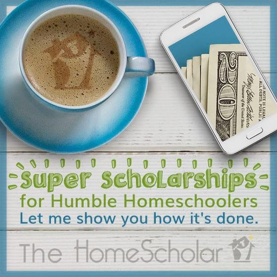 [Free Class] Super Scholarships for Humble Homeschoolers