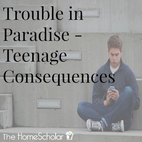 Trouble in Paradise - Teenage Consequences