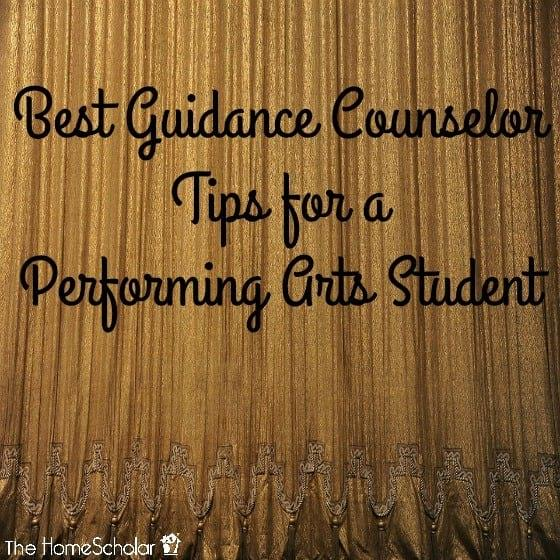 Best Guidance Counselor Tips for a Performing Arts Student