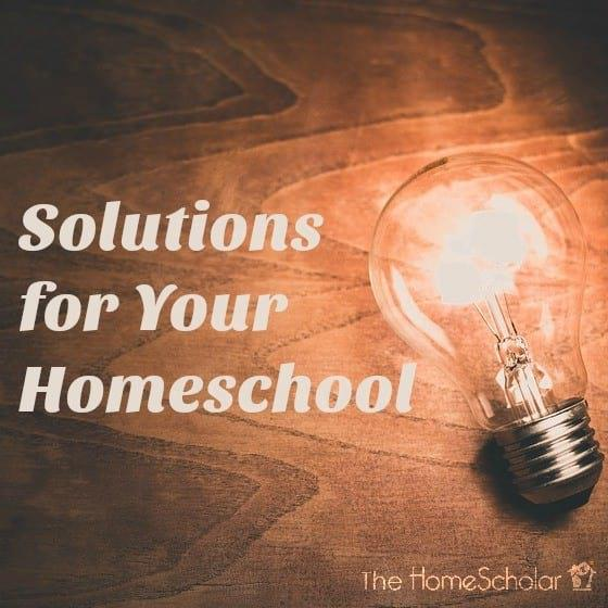 Solutions for Your Homeschool