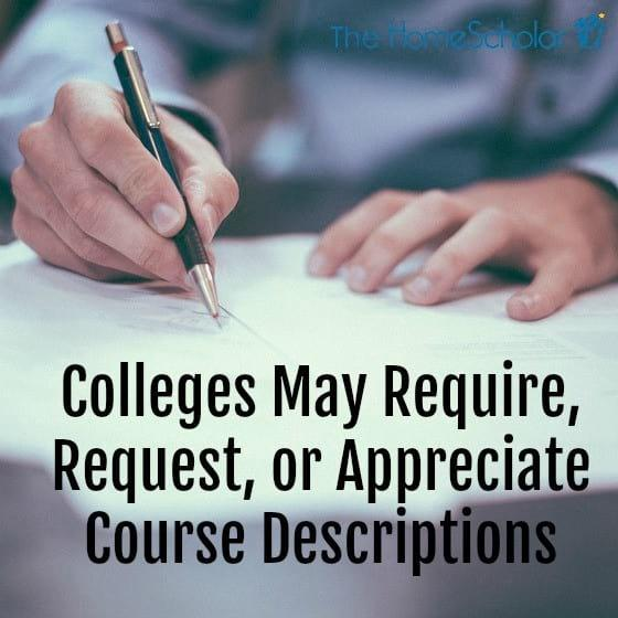Colleges May Require, Request, or Appreciate Course Descriptions