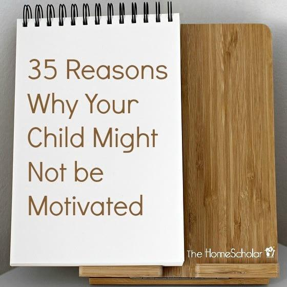 35 Reasons Why Your Child Might Not be Motivated
