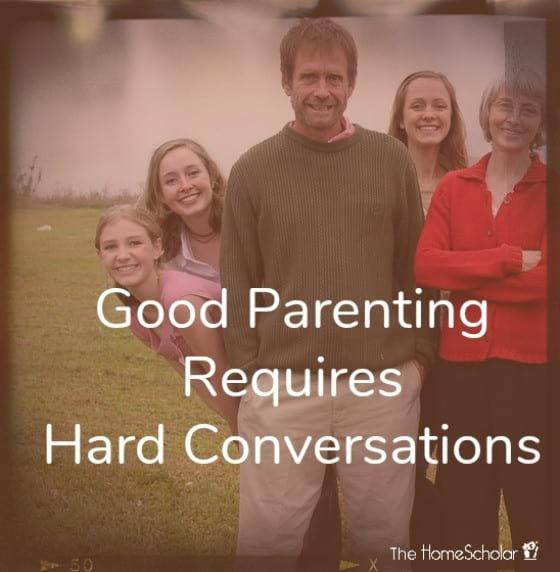 Good Parenting Requires Hard Conversations