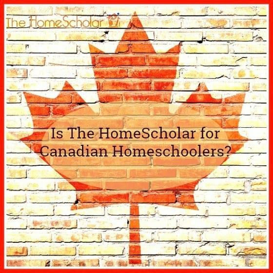Is The HomeScholar for Canadian Homeschoolers?