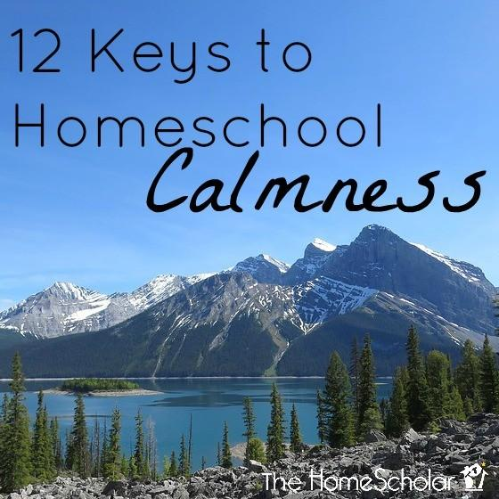 12 Keys to Homeschool Calmness