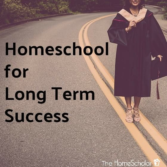 Homeschool for Long Term Success