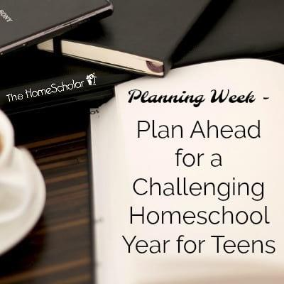 Plan Ahead for a Challenging Homeschool Year for Teens