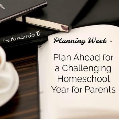 Plan Ahead for a Challenging Homeschool Year for Parents