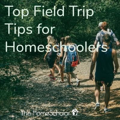 Top Field Trip Tips for Homeschoolers