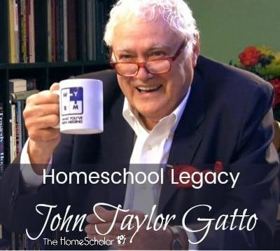 Homeschool Legacy John Taylor Gatto