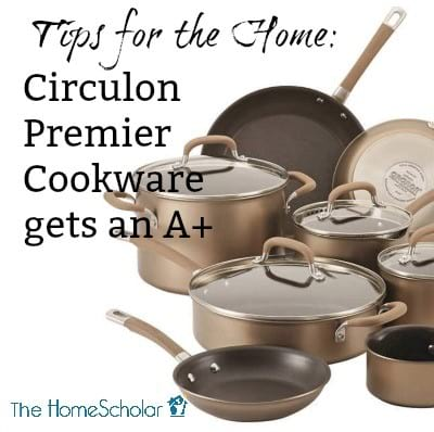 Tips for the Home: Circulon Premier Cookware gets an A+