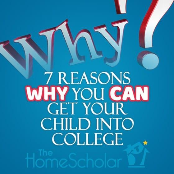 7 Reasons Why You Can Get Your Child Into College