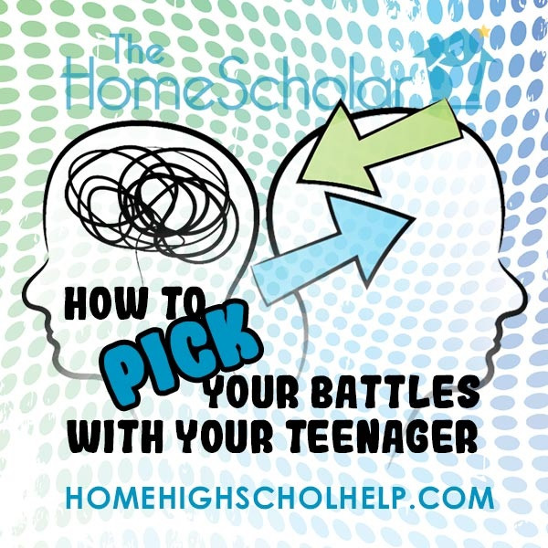 how to pick your battles with your teenager