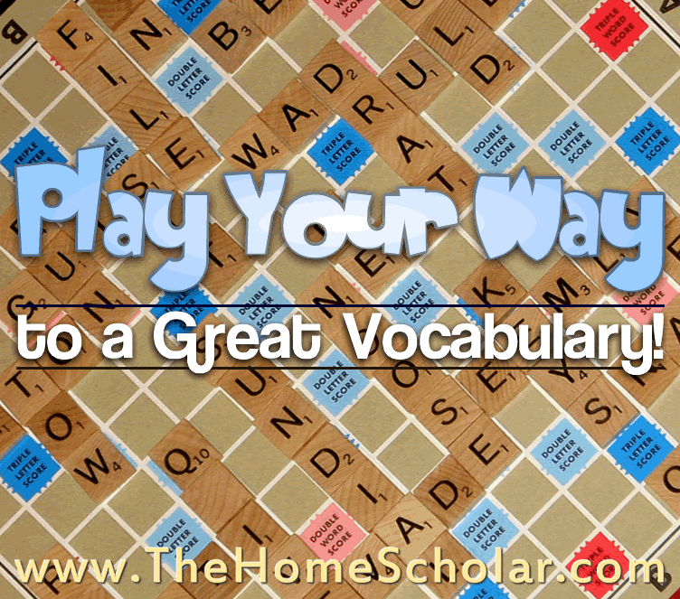 Play Your Way to a Great Vocabulary. The HomeScholar